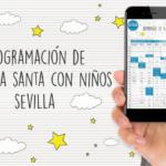Programación de Semana Santa con niños de Sevilla | Sevilla con los peques
